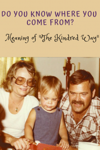 Do You Know Where You Come From?   The Meaning Of The Kindred Way